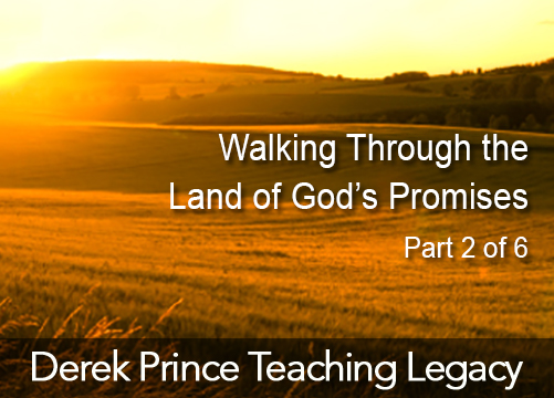 Walking Through the Land of God's Promises, Part 2